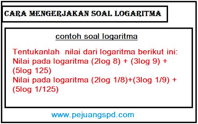 cara mengerjakan contoh soal logaritma