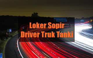 Loker Sopir Driver Truk Tanki