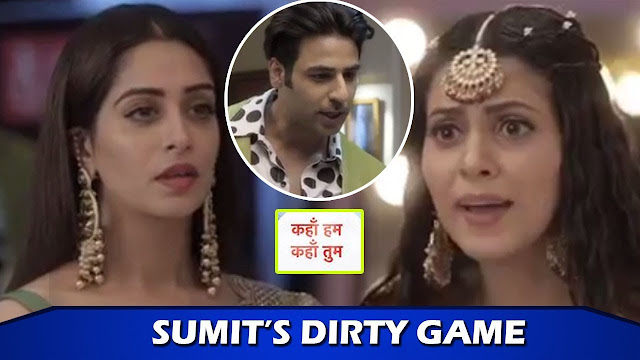 Revenge Saga : Sumit turns revengeful against Sonakshi in Star Plus Kahaan Hum Kahaan Tum