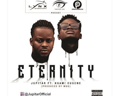 Jupitar ft. Kuami Eugene – Eternity (Prod. By MOG)