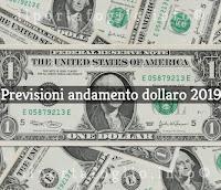 previsioni dollaro 2019
