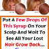 Put A Few Drops Of This Syrup On Your Scalp And Wait To See All Your Lost Hair Grow Back