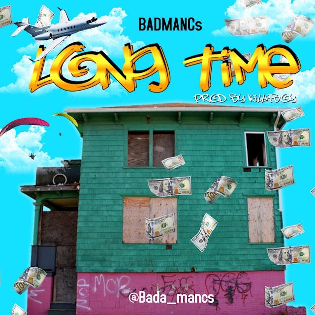 BadManCs - Long Time (prod by Killaboy)