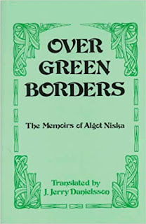 Over Green Borders - The Memoris of Algot Niska Translated by J. Jerry Danielsson (1995)