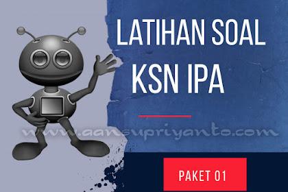 Paket 01 Latihan Soal Kompetisi Sains Nasional (KSN) IPA