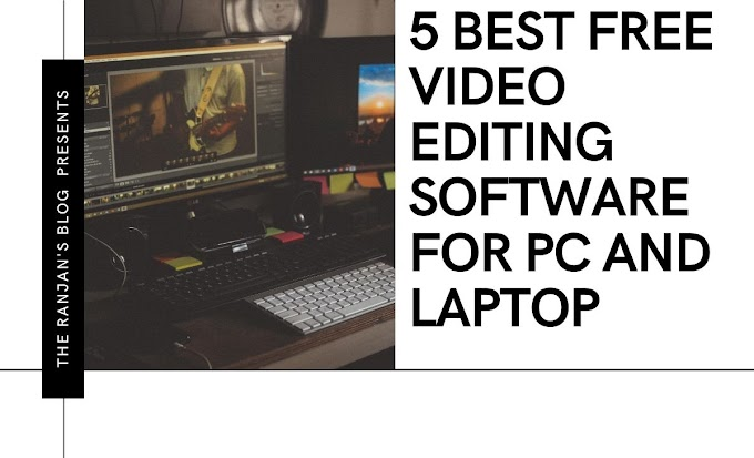 Top 5 Free Best Video Editing Software For PCs And Laptop