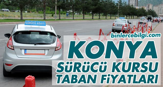 Konya Sürücü Kursu Fiyatları 2021, Konya Ehliyet Kurs Ücretleri 2021 Taban Fiyat Listesi