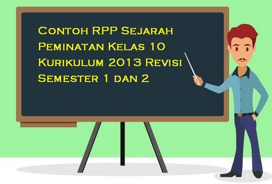 Contoh RPP Sejarah Peminatan Kelas 10 Kurikulum 2013 Revisi Semester 1 dan 2