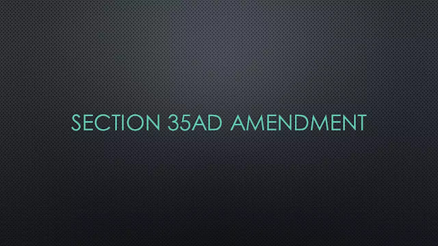 Section 35AD Amendment