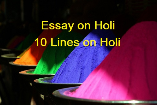 Essay On Holi 10 Lines On Holi Festival In English For Students And Children