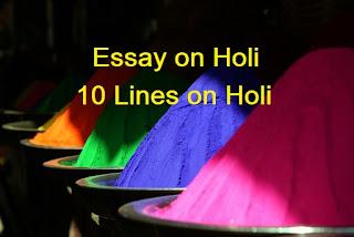 Essay on Holi, 10 Lines on Holi festival in English , Holi Essay in English 10 Lines