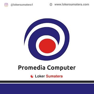 Lowongan Kerja Pekanbaru: Promedia Computer Oktober 2020
