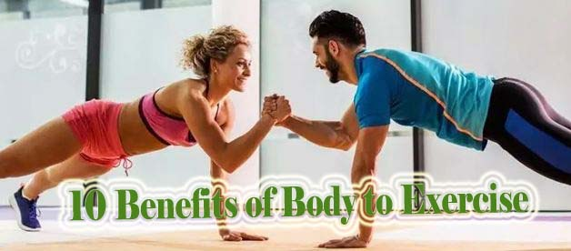10 Benefits of Body to Exercise