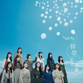 [Lirik+Terjemahan] NMB48 - Hatsukoi Shijou Shugi (Penegak Cinta Pertama)