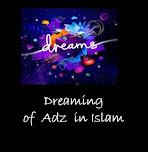 Dreaming of  Adz AX interpretation in Islam