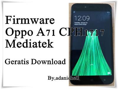 Firmware Oppo A71 CPH1717 Mediatek