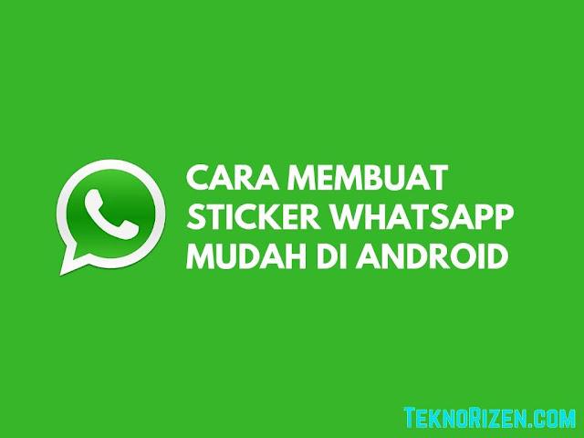 Cara Membuat Stiker WhatsApp Sendiri di Android Mudah