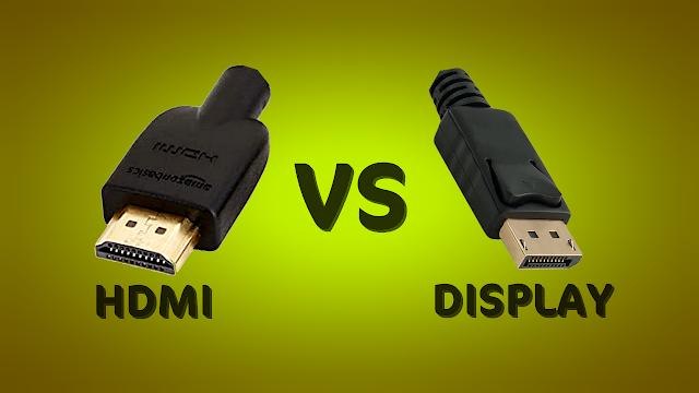 HDMI Vs Display