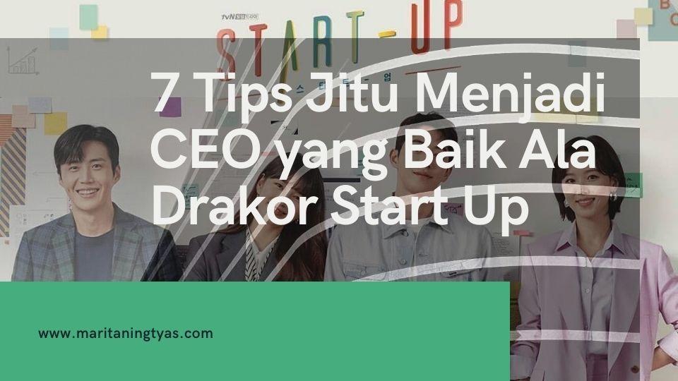 menjadi CEO yang baik ala drakor Start Up