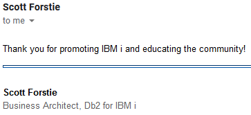 Thank you for promoting IBM i and educating the community!