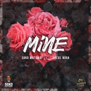 Soko Matemai - Mine (Feat. Dreal Nova)