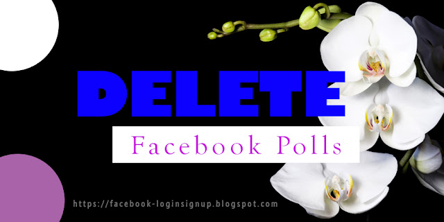 How to delete facebook poll