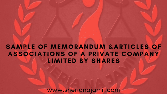 meaning of memorandum and articles of association, contents of memorandum and articles of association, importance and purpose of memorandum and articles of association,how to write memorandum and articles of association, SAMPLE OF MEMAMRT OF A PRIVATE COMPANY LIMITED BY SHARES