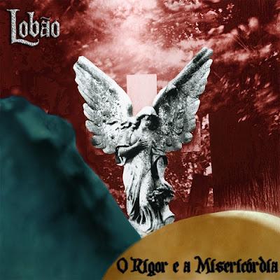 CD Lobão – O Rigor e a Misericódia (2016)