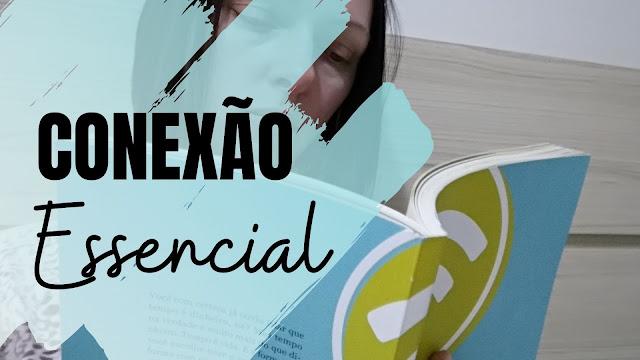 Conexão Essencial, de Gabriela Brasil | Resenha do Livro