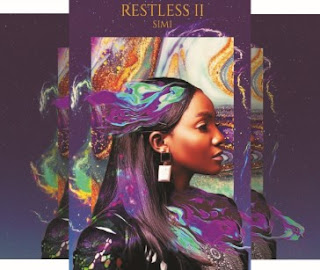 Simi's Music: Restless II EP (6 Tracks) - AAC/MP3 Songs: No Longer Beneficial, There For You and More - Featuring Adekunle Gold, Ms Banks, WurlD