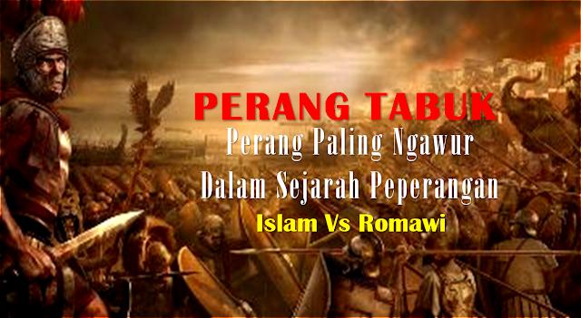 Perang Tabuk, Perang Paling Ngawur Dalam Sejarah Peperangan Islam Vs Romawi