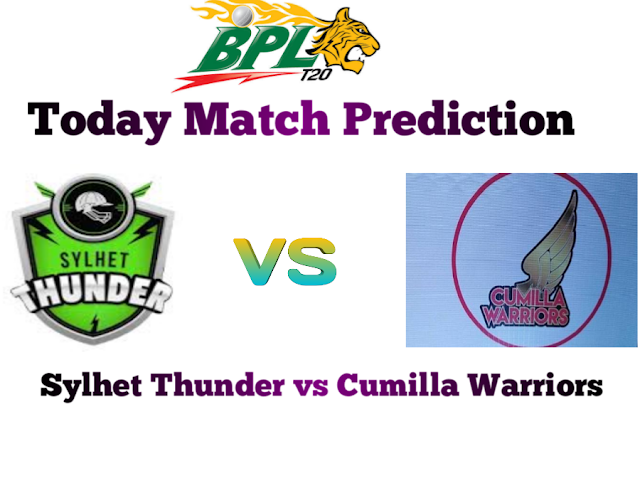 Today Match Prediction-Sylhet Thunder vs Cumilla Warriors 30th Match BPL 2019-Who Will Win Today Match