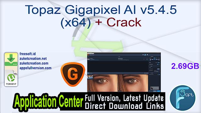 Topaz Gigapixel AI v5.4.5 (x64) + Crack