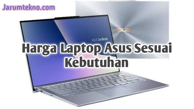 Harga Laptop Asus Sesuai Kebutuhan