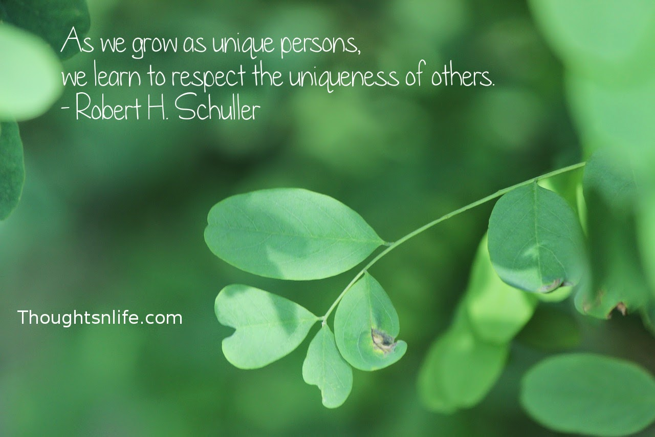 Thoughtsnlife.com : As we grow as unique persons, we learn to respect the uniqueness of others. - Robert H. Schuller
