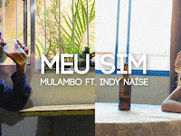 Mulambo feat. Indy Naíse - Meu Sim | Download