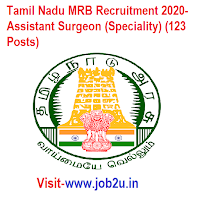 Tamil Nadu MRB Recruitment 2020- Assistant Surgeon (Speciality) (123 Posts)