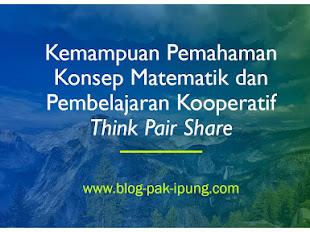 KEMAMPUAN PEMAHAMAN KONSEP MATEMATIK DAN PEMBELAJARAN  KOOPERATIF THINK PAIR SHARE (TPS)