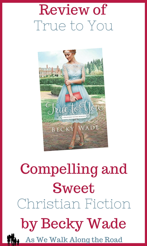 A review of Christian fiction novel True to You by Becky Wade