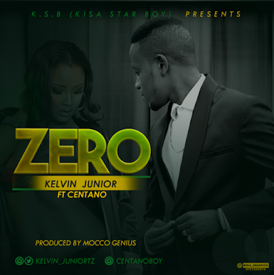 Kelvin Junior Ft Centano – ZERO