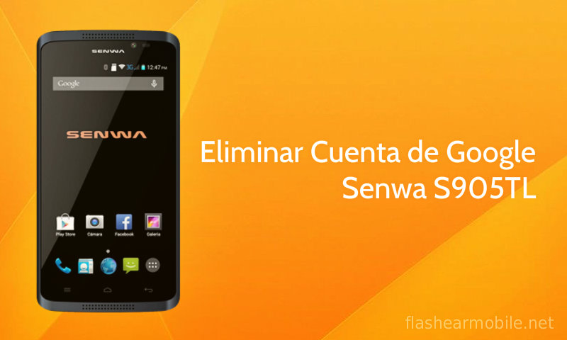 Eliminar cuenta de google Senwa S905TL