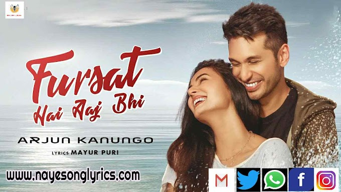 फुर्सत है आज भी Fursat Hai Aaj Bhi Lyrics in Hindi and English - Arjun Kanungo
