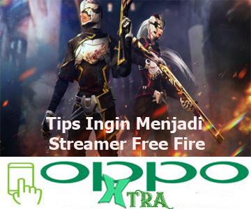 Tips Ingin Menjadi Streamer Free Fire
