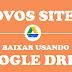 Youtube Ilimitado| Novos Site Para Baixar Arquivos no Google Drive