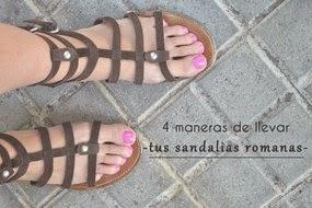 4 maneras de llevar tus sandalias romanas