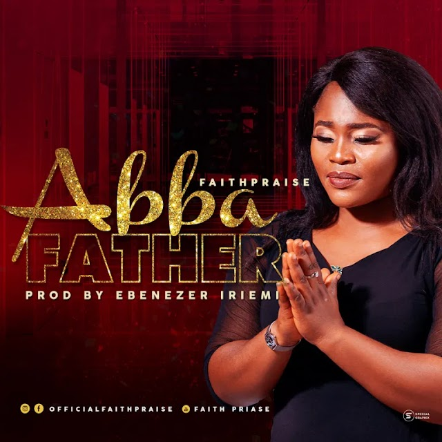 Music Video: FaithPraise - Abba Father