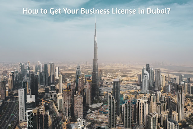 How to Get Your Business License in Dubai