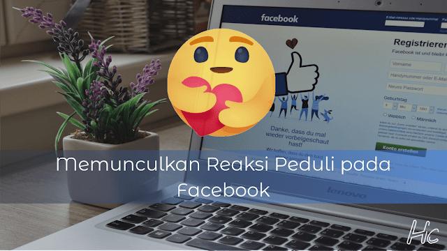 Cara Memunculkan Reaksi Peduli pada Facebook