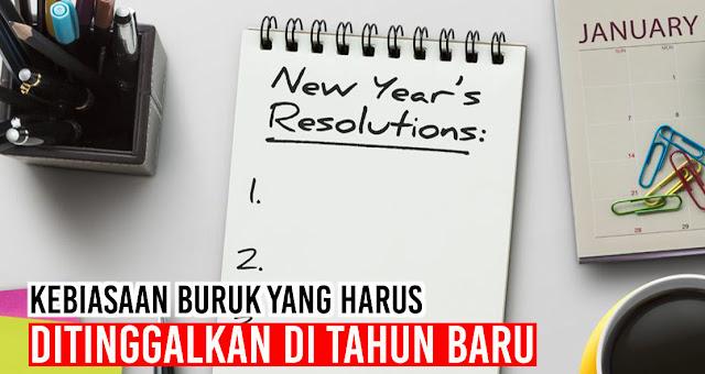 Kebiasaan Buruk Yang harus ditinggalkan di Tahun Baru
