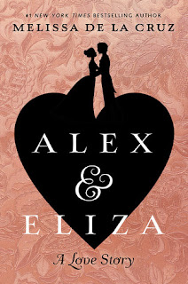 Book Review and GIVEAWAY: Alex & Eliza, by Melissa de la Cruz